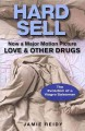 Show product details for Hard Sell: Now a Major Motion Picture LOVE and OTHER DRUGS
