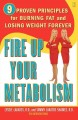 Show product details for Fire Up Your Metabolism: 9 Proven Principles for Burning Fat and Losing Weight Forever