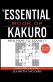 Show product details for The Essential Book of Kakuro: And How to Solve It