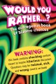 Show product details for Would You Rather . . . ?: The Outrageous Book of Bizarre Choices