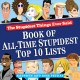 Show product details for Stupidest Things Ever Said: Book of All-Time Stupidest Top 10 Lists