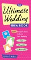 Show product details for The Ultimate Wedding Idea Book: 1,001 Creative Ideas to Make Your Wedding Fun, Romantic, and Memorable
