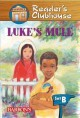 Show product details for Luke's Mule (Reader's Clubhouse: Level 2 (Paperback))