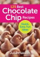 Show product details for 125 Best Chocolate Chip Recipes