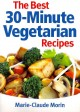 Show product details for The Best 30-Minute Vegetarian Recipes