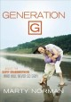 Show product details for Generation G: Advice for Savvy Grandmothers Who Will Never Go Gray
