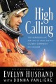 Show product details for High Calling: The Courageous Life and Faith of Space Shuttle Columbia Commander Rick Husband