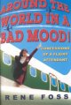 Show product details for Around the World in a Bad Mood!: Confessions of a Flight Attendant