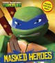 Show product details for Teenage Mutant Ninja Turtles Masked Heroes: Book with Mask (Dress-Up)