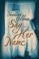 Show product details for Say Her Name: A Novel