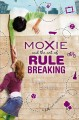 Show product details for Moxie and the Art of Rule Breaking: A 14 Day Mystery (14 Day Mysteries)