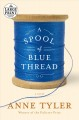 Show product details for A Spool of Blue Thread: A novel (Random House Large Print)