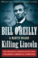Show product details for Killing Lincoln: The Shocking Assassination that Changed America Forever