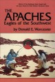 Show product details for The Apaches: Eagles of the Southwest (The Civilization of the American Indian Series)