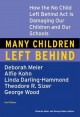Show product details for Many Children Left Behind: How the No Child Left Behind Act Is Damaging Our Children and Our Schools