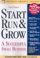 Show product details for Start Run & Grow: A Successful Small Business (Business Owner's Toolkit series)