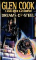 Show product details for Dreams of Steel (The Fifth Chronicle of the Black Company)
