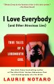 Show product details for I Love Everybody (and Other Atrocious Lies): True Tales of a Loudmouth Girl