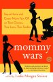 Show product details for Mommy Wars: Stay-at-Home and Career Moms Face Off on Their Choices, Their Lives, Their Families