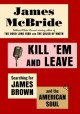 Show product details for Kill 'Em and Leave: Searching for James Brown and the American Soul