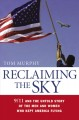Show product details for Reclaiming the Sky: 9/11 and the Untold Story of the Men and Women Who Kept America Flying