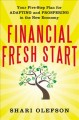 Show product details for Financial Fresh Start: Your Five-Step Plan for Adapting and Prospering in the New Economy