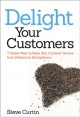 Show product details for Delight Your Customers: 7 Simple Ways to Raise Your Customer Service from Ordinary to Extraordinary