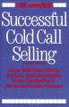 Show product details for Successful Cold Call Selling: Over 100 New Ideas, Scripts, and Examples From the Nation's Foremost Sales Trainer