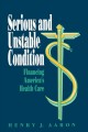Show product details for Serious and Unstable Condition: Financing America's Health Care