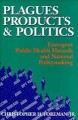 Show product details for Plagues, Products, and Politics: Emergent Public Health Hazards and National Policymaking