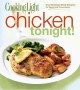 Show product details for Cooking Light Chicken Tonight!: Great Weeknight Meals Designed for Speed and Convenience