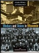 Show product details for Workers and Unions in Wisconsin: A Labor History Anthology