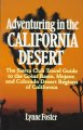 Show product details for Adventuring in the California Desert: The Sierra Club Travel Guide to the Great Basin, Mojave, and Colorado Desert Regions of California