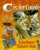 Show product details for C Is for Coyote : A Southwest Alphabet Book