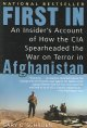 Show product details for First In: An Insider's Account of How the CIA Spearheaded the War on Terror in Afghanistan