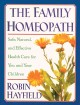 Show product details for The Family Homeopath: Safe, Natural, and Effective Health Care for You and Your Children