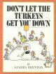 Show product details for Don't Let the Turkeys Get You Down