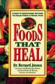 Show product details for Foods That Heal: A Guide to Understanding and Using the Healing Powers of Natural Foods