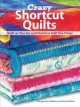 Show product details for Crazy Shortcut Quilts: Quilt as You Go and Finish in Half the Time!