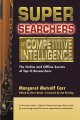 Show product details for Super Searchers on Competitive Intelligence: The Online and Offline Secrets of Top CI Researchers (Super Searchers series)