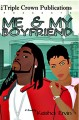 Show product details for Me & My Boyfriend (Triple Crown Publications Presents)
