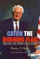 Show product details for Catch the Burning Flag: Speeches and Random Observations