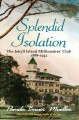 Show product details for Splendid Isolation: The Jekyll Island Millionaires Club 1888-1942