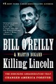 Show product details for Killing Lincoln: The Shocking Assassination that Changed America Forever (Bill O'Reilly's Killing Series)