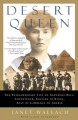 Show product details for Desert Queen: The Extraordinary Life of Gertrude Bell: Adventurer, Adviser to Kings, Ally of Lawrence of Arabia