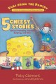Show product details for 5 Cheesy Stories: About Friendship, Bravery, Bullying, and More (Tails from the Pantry)