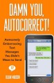 Show product details for Damn You, Autocorrect!: Awesomely Embarrassing Text Messages You Didn't Mean to Send