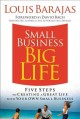 Show product details for Small Business, Big Life: Five Steps to Creating a Great Life with Your Own Small Business