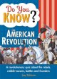 Show product details for Do You Know the American Revolution?: A revolutionary quiz about the rebels, rabble-rousers, battles and founders