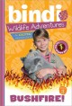 Show product details for Bushfire!: Bindi Wildlife Adventures (Bindi's Wildlife Adventures)